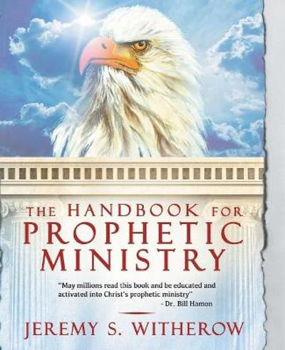 The Handbook for Prophetic Ministry - Jeremy S Witherow