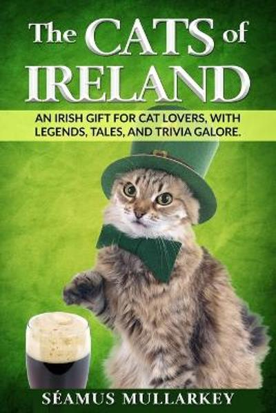 The Cats of Ireland - Seamus Mullarkey