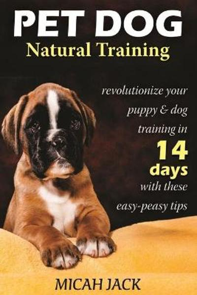 Pet Dog Natural Training - Micah Jack