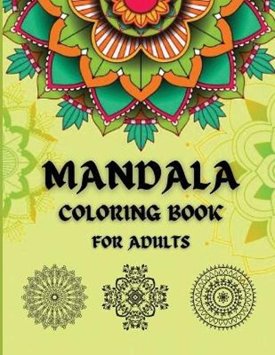 Mandala Coloring Book For Adults-50 Mandalas for Stress, Complex, Nice and Elegant Zen Book - O Claude