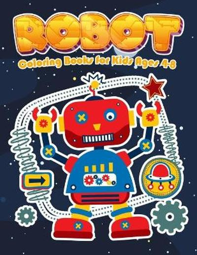 Robot Coloring Books for Kids Ages 4-8 - Nick Marshall