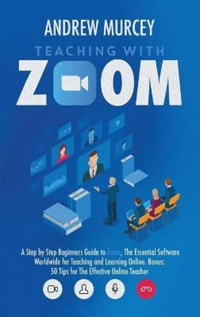 Teaching with Zoom - Andrew Murcey