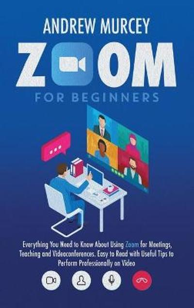 Zoom for Beginners - Andrew Murcey