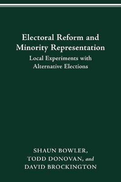 Electoral Reform and Minority Representation - Shaun Bowler