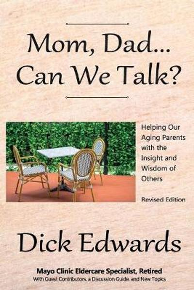 Mom, Dad...Can We Talk? - Dick Edwards