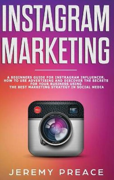 Instagram Marketing - Jeremy Preace