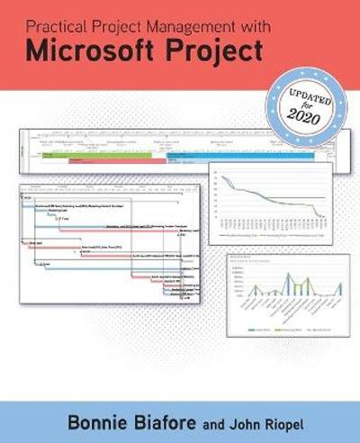 Practical Project Management with Microsoft Project - Bonnie Biafore