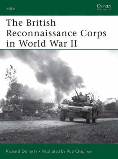 The British Reconnaissance Corps in World War II - Richard Doherty