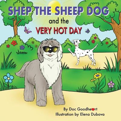 Shep the Sheep Dog and the Very Hot Day - Doc Goodheart