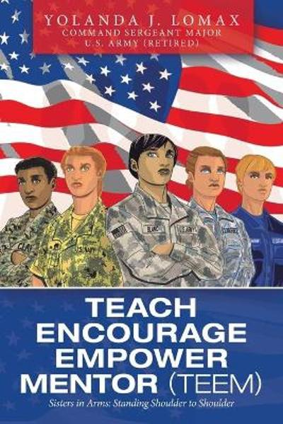 Teach Encourage Empower Mentor (Teem) - Yolanda J Lomax
