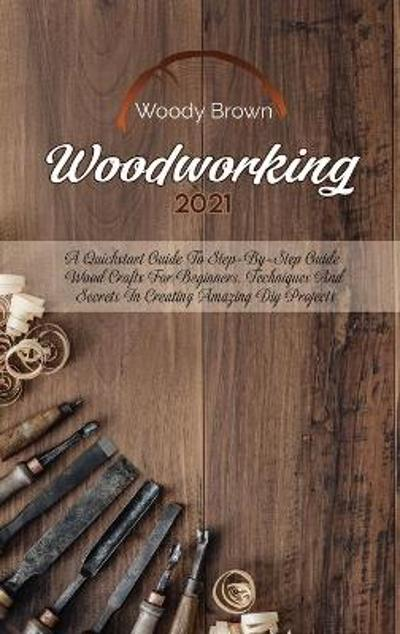 Woodworking 2021 - Woody Brown
