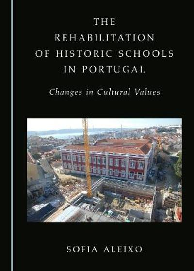 The Rehabilitation of Historic Schools in Portugal - Sofia Aleixo