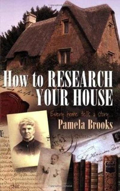 How to Research Your House - Pamela Brooks