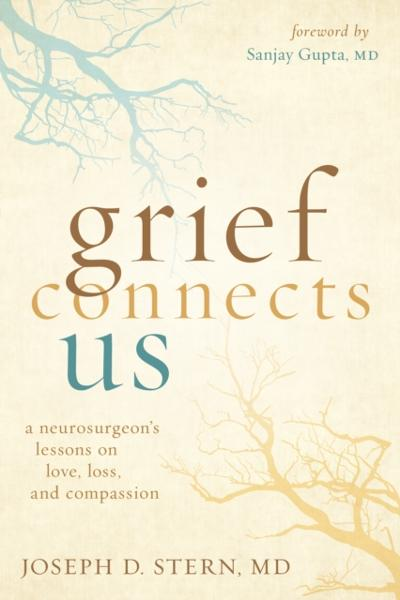 Grief Connects Us - Joseph D. Stern