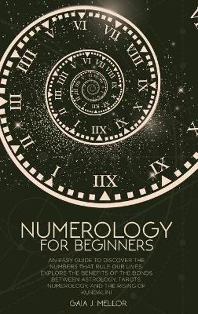 Numerology for Beginners - Gaia J Mellor
