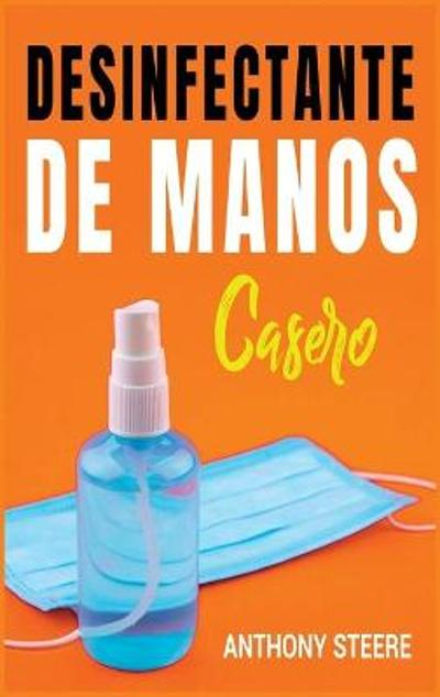 Desinfectante De Manos Casero - Anthony Steere