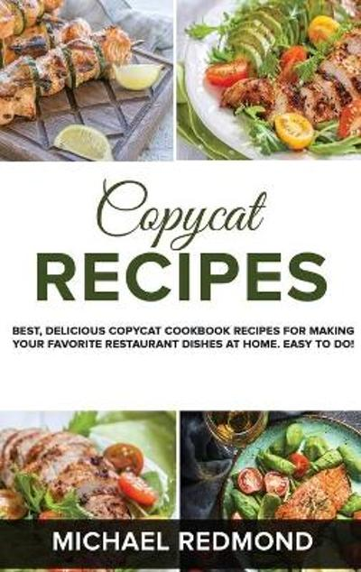 Copycat Recipes - Michael Redmond