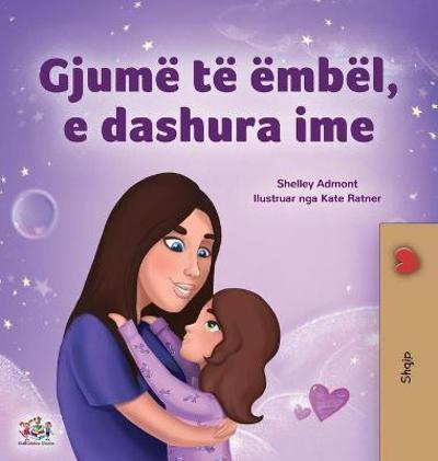 Sweet Dreams, My Love (Albanian Children's Book) - Shelley Admont