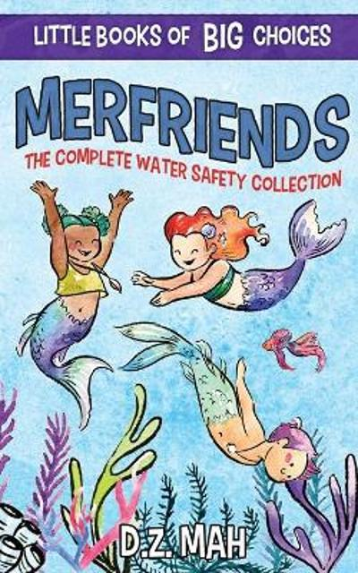 Merfriends The Complete Water Safety Collection - D Z Mah