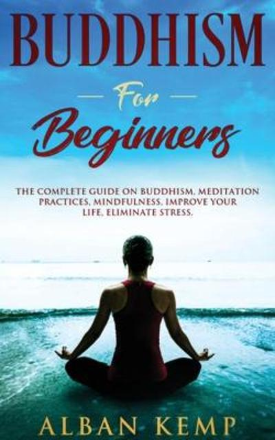 Buddhism for Beginners - Alban Kemp