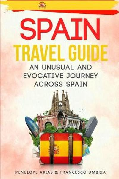 Spain Travel Guide - Penelope Arias