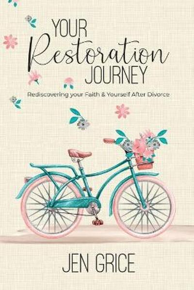 Your Restoration Journey - Jen Grice