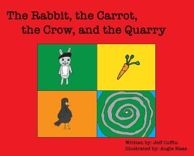 The Rabbit, The Carrot, The Crow, & The Quarry - Jeff S Coffin