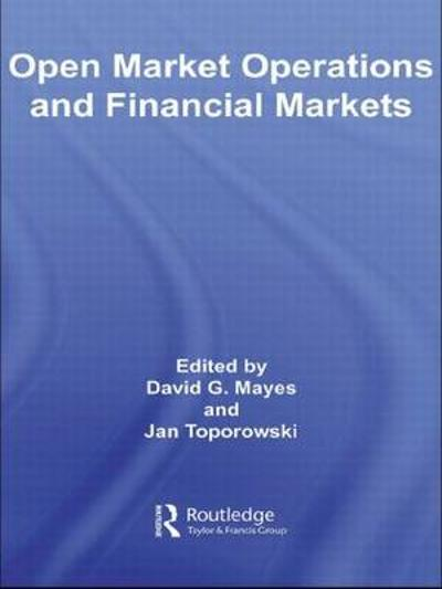 Open Market Operations and Financial Markets - David Mayes
