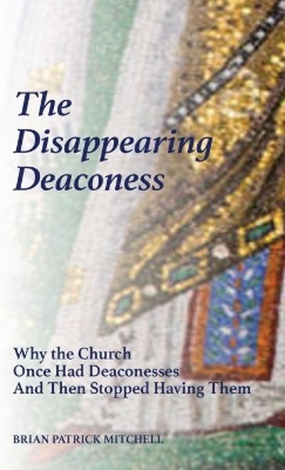 The Disappearing Deaconess - Brian Patrick Mitchell