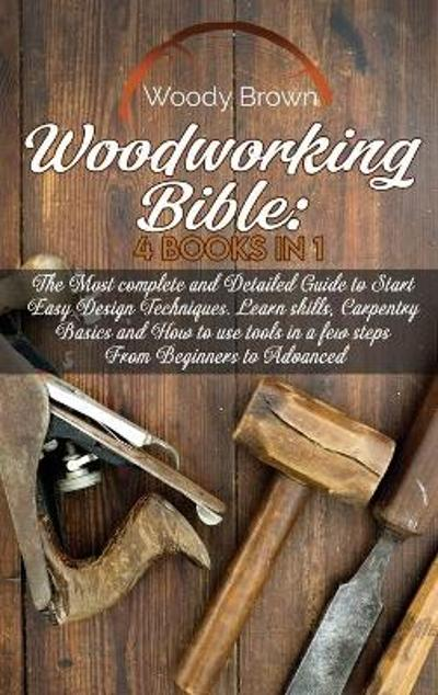 Woodworking Bible - Woody Brown