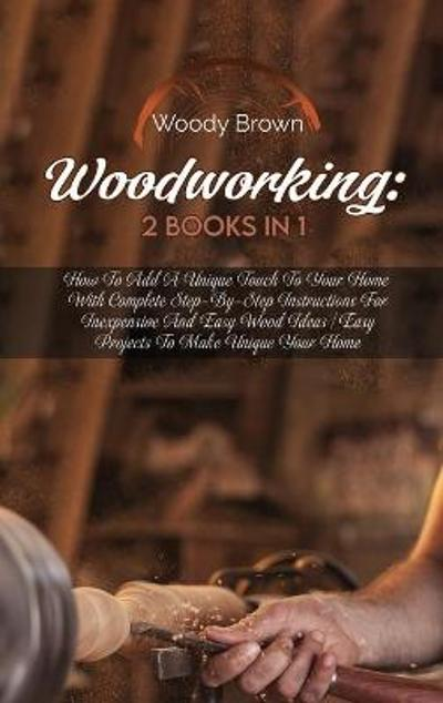 Woodworking - Woody Brown