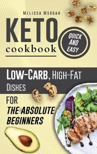 Keto Cookbook Quick and Easy - Melissa Morgan