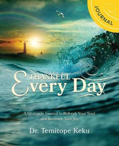 Thankful Every Day - Dr Temitope Keku