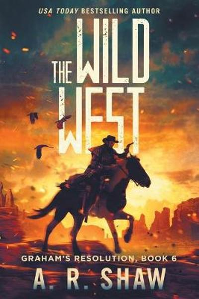 The Wild West - A R Shaw