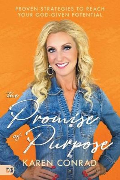 Promise of Purpose, The - Karen Conrad