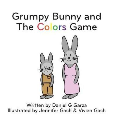 Grumpy Bunny and The Colors Game - Daniel G Garza