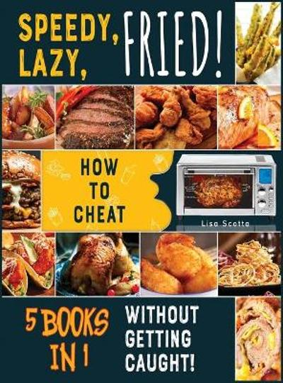 Speedy, Lazy, Fried! [5 books in 1] - Lisa Scotta
