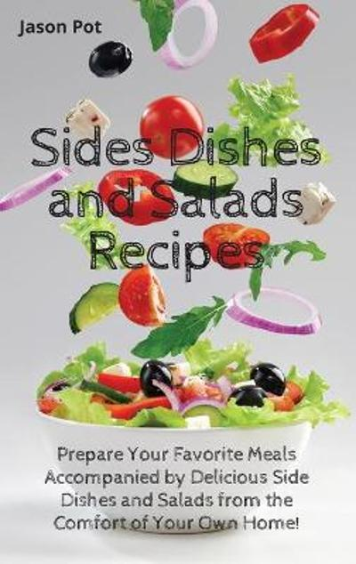 Sides Dishes and Salads Recipes - Jason Pot