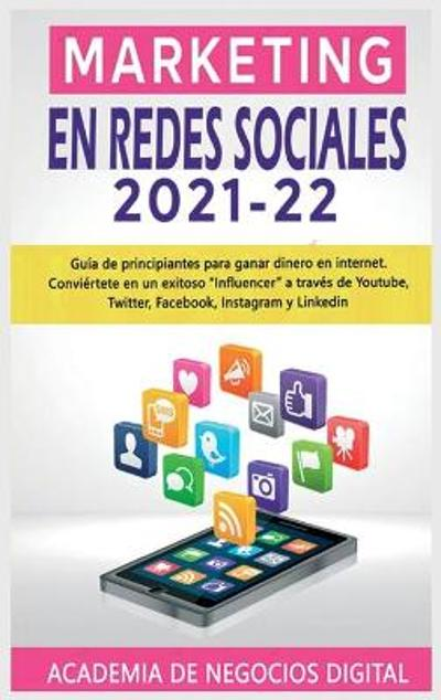 Marketing En Redes Sociales 2021-22 - Academia de Negocios Digital