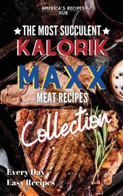 Kalorik MAXX Air Fryer Cookbook Collection - America's Recipes Hub