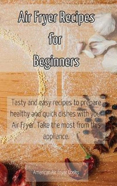 Air Fryer Recipes for Beginners - American Air Fryer Cooks