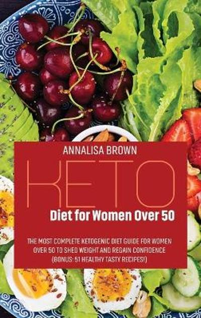 Keto Diet for Women Over 50 - Annalisa Brown