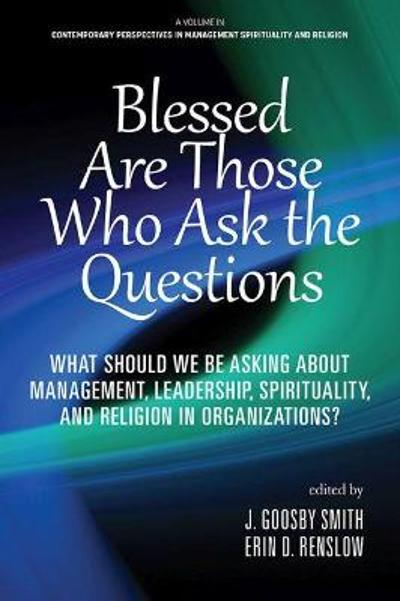 Blessed are Those Who Ask the Questions - J. Goosby Smith