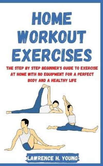 Home Workout Exercises - Lawrence H Young