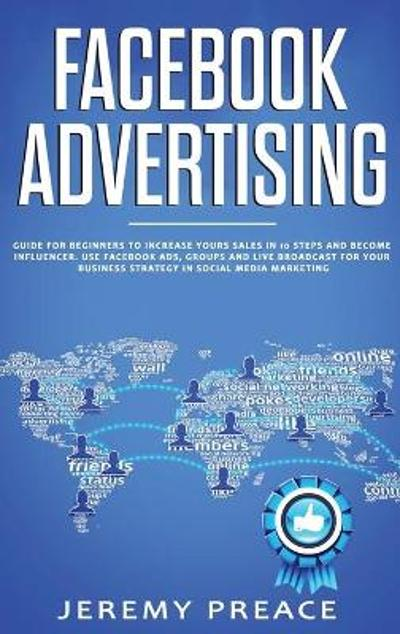 Facebook Advertising - Jeremy Preace