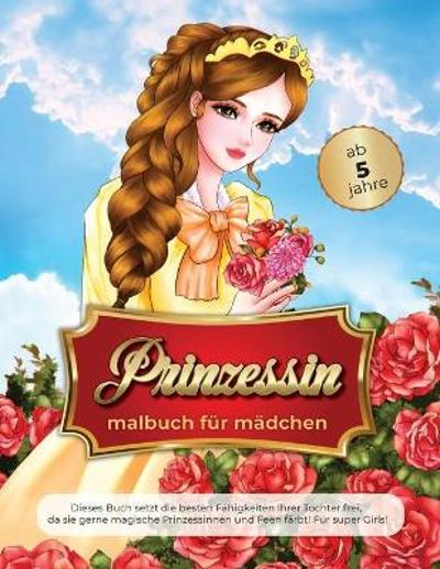 prinzessin malbuch fur madchen ab 5 jahre - The Green Brothers