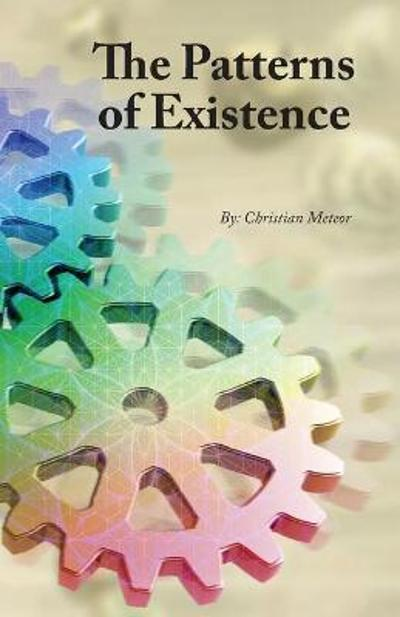 The Patterns of Existence - Christian Meteor