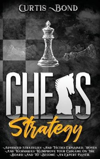 Chess Strategy - Curtis Bond