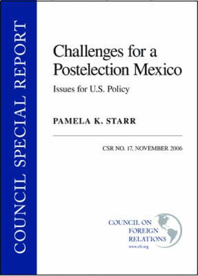 Challenges for a Postelection Mexico - Pamela K. Starr