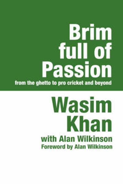Brim Full of Passion - Wasim Khan